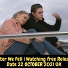 After We Fell | Watching free Release Date 22 OCTOBER 2021 UK