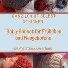Wie du dieses Baby-Bonnet ganz einfach selbst strickst