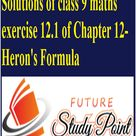 Solutions of class 9 maths exercise 12.1 of Chapter 12 Heron's Formula