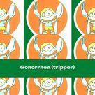 Gonorrhea (tripper)