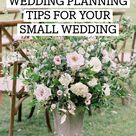 WEDDING PLANNING TIPS FOR YOUR  SMALL WEDDING