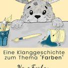 Klanggeschichte für Kita und Kindergarten: Ostern, Frühling, Farben