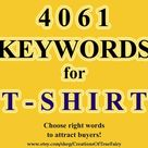 Keywords for T-shirts Best key words for shirts titles and tags Top keywords list for tshirts Search