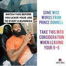Do not leave your 9-5 straight away if you have a business