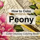 How to Color Peony | Adult coloring book: Color Odyssey by Chris Garver