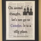 On second thought, let's not go to Camelot. It is a silly place; Holy Grail; Dictionary Print; Page Art;