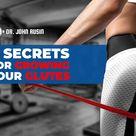 4 Secrets For Growing Your Glutes   DrJohnRusin.com