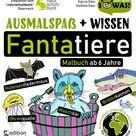 Ausmalspaß + Wissen: Fantatiere - Malbuch Ab 6 Jahre. Arten...