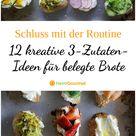 Schluss mit der Routine! 12 kreative 3-Zutaten-Ideen für belegte Brote