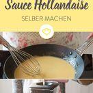 Sauce Hollandaise selber machen: Die 5 besten Methoden