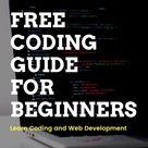 Free Coding Guide for Beginners 2019 Learn Web Development Online
