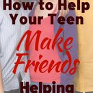 How to Help Your Teen Make Friends