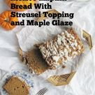 Moist Pumpkin Bread with Streusel Topping and Maple Glaze