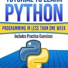 Easy-To-Follow Tutorial To Learn Python Programming In Less Than One Week ebook by R.M. Lewis - Rakuten Kobo