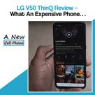 LG V50 ThinQ Review - What An Expensive Phone... - A New Cell Phone