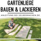 Gartenliege bauen & lackieren: Anleitung
