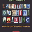Troy Hicks: Crafting Digital Writing | digital marketing strategy