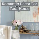 Romantic Decor For Your Home