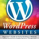 Blogger's Quick Guide to Starting Your First WordPress Blog: A Step-By-Step WordPress Guide for Beginning Bloggers ebook by Rebecca Livermore - Rakuten Kobo