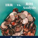 IRR vs ROI Analysis