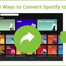 [2021 Latest] Top 3 Ways to Convert Spotify to MP3