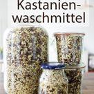 DIY - Waschmittel aus Kastanien