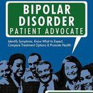 Bipolar Disorder - Patient Advocate www.bipolarcauses.net
