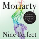 Nine Perfect Strangers by Liane Moriarty - Southeast by Midwest