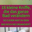 18 kleine Kniffe, die das ganze Bad verändern