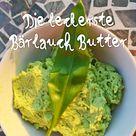 Bärlauch Butter – in nur 5 Minuten mit 3 Zutaten - Haus und Beet