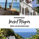 Besondere Tipps für die Insel Rügen - mehr als Strandurlaub
