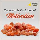 Carnelian is the Stone of Motivation