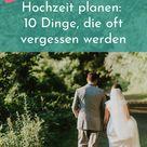 Hochzeit planen: 10 Dinge, die oft vergessen werden