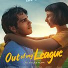 Out of My League (Sul più bello) 2021 on Netflix: Release Date, Trailer, Starring and more
