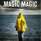 """""""Magic Magic"""" (2013) Movie Review: Nothing Magical"""