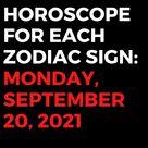 Horoscope For Each Zodiac Sign: Monday, September 20, 2021