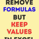 Remove formula but keep the values or numbers or results in Excel