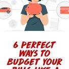 6 Perfect Ways to Budget your Bills like a Pro