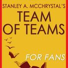 Team Of Teams: New Rules Of Engagement For A Complex World ...