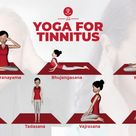 Yoga for Tinnitus: Reduce Ringing, Hissing, or Ears hearing loss Problems