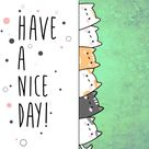 Have a Nice Day Cat Song!