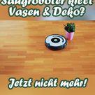 Rette deine Vasen vor deinem Staubsaugerroboter