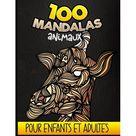100 Mandalas Animaux Pour Enfants et Adultes : Livre de coloriage adulte et ado anti-stress, 100 dessins d'animaux relaxantes colorier (Licorne, Lions, lphants, hiboux, chevaux, chiens, chats...) - Art Thrapie Coloriage (Paperback)