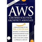Aws Certified Solution Architect Associate : The Complete Guide To The Ssa C02 Exam, Traning To Expand Your Knowledge Before Exams, Useful Tips On How To Start Your New Career and Approach A New Job (Paperback)