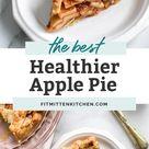 The Best Healthier Apple Pie {whole grain crust} • Fit Mitten Kitchen
