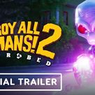 Destroy All Humans 2: Reprobed - Official Gameplay Trailer
