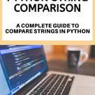 Python String Comparison: A Complete Guide to Compare Strings in Python