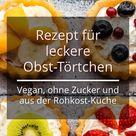 Vegan und ohne Zucker: Rezept für sommerliche Obst-Törtchen