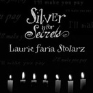 Silver is for Secrets by Laurie Faria Stolarz from the BIFN series <3