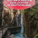 Die 11 spektakulärsten Schluchten in Deutschland